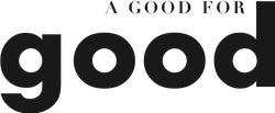 A Good For Good
